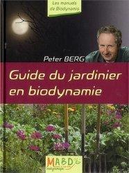 Souvent acheté avec Le plaisir de faire ses plants bio, le Guide du jardinier en biodynamie