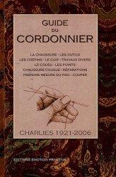 Souvent acheté avec Nouveau manuel complet du bottier et du cordonnier, le Guide du cordonnier