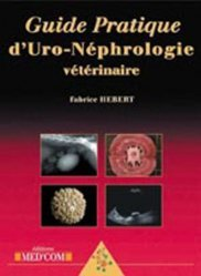 Dernières parutions sur Hépato - Gastroentérologie - Uro-néphrologie, Guide pratique d'uro-néphrologie vétérinaire