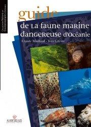 Dernières parutions dans Nature et environnement d'Océanie, Guide de la faune marine dangereuse d'Océanie