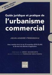 Dernières parutions sur Droit de l'urbanisme, Guide juridique et pratique de l'urbanisme commercial. 4e édition