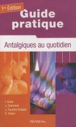 Dernières parutions sur Médicaments - Ordonnances, Guide pratique : antalgiques au quotidien