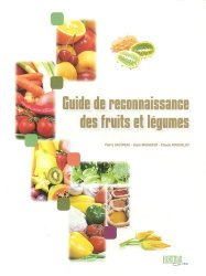 Souvent acheté avec Mémento des fleurs et plantes horticoles 2013, le Guide de reconnaissance des fruits et légumes