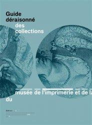 Dernières parutions sur Musées, Guide déraisonné des collections du musée de l'imprimerie et de la communication graphique