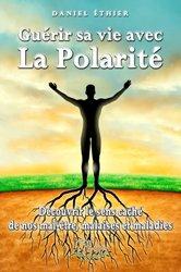Dernières parutions sur Médecine psychosomatique, Guerir sa vie avec la polarite