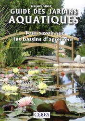 Souvent acheté avec Arts paysagers de Méditerranée, le Guide des jardins aquatiques