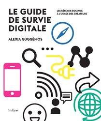 Dernières parutions sur Réseaux sociaux, Guide de survie digitale