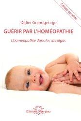 Dernières parutions sur Homéopathie, Guérir par l'homéopathie