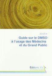 Dernières parutions sur Pharmacologie médicale, Guide sur le DMSO à l'usage des Médecins et du Grand Public
