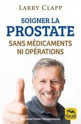 Dernières parutions sur Spécial hommes, Guérir la prostate sans médicaments ni opérations