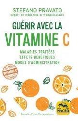 Dernières parutions dans Nouvelles pistes thérapeutiques, Guérir avec la Vitamine C