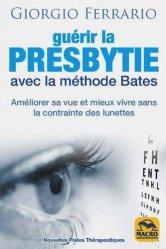Dernières parutions sur Audition - Vision, Guérir la presbytie avec la méthode Bates