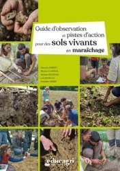 Dernières parutions sur Sciences de la Vie, Guide d'observation et pistes d'action pour des sols vivants en maraîchage