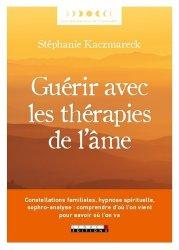 Dernières parutions sur Autres médecines douces, Guérir avec les thérapies de l'âme. Les aventuriers de l'invisible