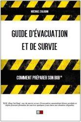 Souvent acheté avec Le guide de la survie en ville, le Guide d'évacuation et de survie. Comment préparer son BOB ?