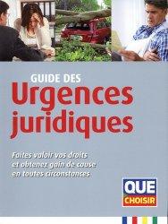 Dernières parutions sur Guides pratiques, Guide des urgences juridiques. Faites valoir vos droits et obtenez gain de cause en toutes circonstances