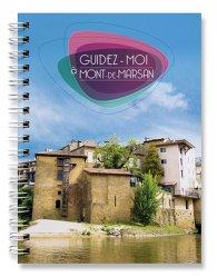 Dernières parutions dans Guidez-moi, Guidez-moi à Mont-de-Marsan