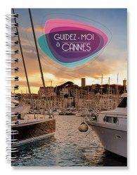 Dernières parutions dans Guidez-moi, Guidez-moi à Cannes