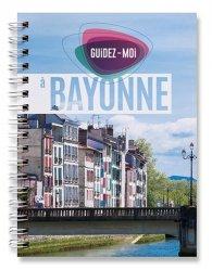 Nouvelle édition Guidez-moi à Bayonne