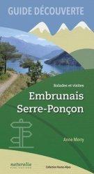 Dernières parutions sur Provence-Alpes-Côte-d'Azur, Guide découverte. Balade et visites. Embrunais, Serre-Ponçon