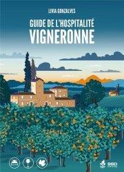 Dernières parutions sur Guides des vins , dégustation, Guide de l'hospitalité vigneronne