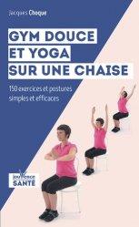 Dernières parutions sur Gymnastique douce, Gym douce et yoga sur une chaise