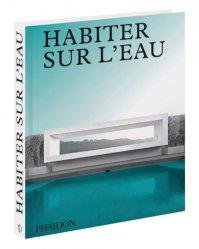 Dernières parutions sur Intérieurs contemporains, Habiter sur l'eau