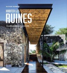 Dernières parutions sur Habitat traditionnel - Rénovation, Habiter les ruines - Transformer - Réinventer