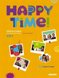 Dernières parutions dans Happy Time, Happy Time CM1 : Pupils Book - Fichier Élève