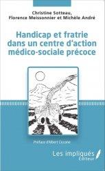 Dernières parutions dans Les Impliqués, Handicap et fratrie dans un centre d'action médico-sociale précoce