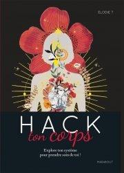 Dernières parutions sur Connaissance et affirmation de soi, Hack ton corps