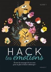 Dernières parutions sur Gestion des émotions, Hack tes émotions