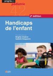 Dernières parutions sur Pédiatrie, Handicaps de l'enfant. 2e édition
