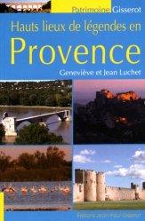 Dernières parutions dans Gisserot patrimoine, Hauts lieux de légendes en Provence majbook ème édition, majbook 1ère édition, livre ecn major, livre ecn, fiche ecn