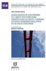 Dernières parutions dans Université libre de Bruxelles, Harmonisation européenne du crédit hypothécaire : perspectives de droit comparé, de droit international privé et de droit européen