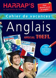 Dernières parutions sur TOEFL, Harrap's cahier de vacances adultes spécial auriez-vous votre TOEFL ?