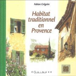Dernières parutions dans Carrés de Provence, Habitat traditionnel en Provence