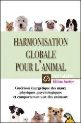 Souvent acheté avec 100 intoxications chez les animaux de compagnie, le Harmonisation globale pour l'animal - Guérison énergétique des maux physiques, psychologiques et comportementaux