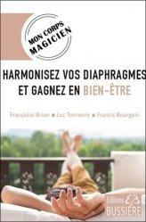 Dernières parutions sur Autres médecines douces, Harmonisez vos diaphragmes et gagnez en bien-être