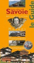 Dernières parutions dans Le Guide, Hautes vallées de Savoie. Musées, Monuments, Promenades