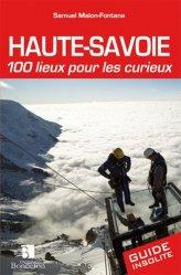 Dernières parutions dans Guide Bonneton insolite, Haute-Savoie, 100 lieux pour les curieux