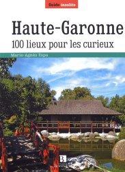 Dernières parutions dans Guide Bonneton insolite, Haute-Garonne