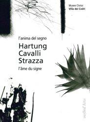 Dernières parutions dans Ciel vague, Hartung, Cavalli, Strazza. L'âme du signe, Edition bilingue français-italien