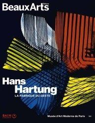 Dernières parutions sur XXéme siécle, Hans Hartung. La fabrique du geste