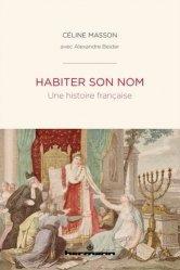 Dernières parutions sur Essais, Habiter son nom. Une histoire française
