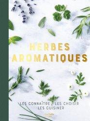 Dernières parutions sur Condiments et aromates, Herbes aromatiques