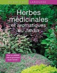Dernières parutions dans Les pas à pas, Herbes médicinales et aromatiques au jardin