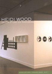 Dernières parutions dans Les musées nationaux du XXe siècle des Alpes-Maritimes, Heidi Wood. Décor d'une vie ordinaire, Edition bilingue français-anglais