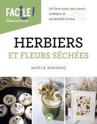 Dernières parutions sur Herbiers - Agendas - Calendriers - Almanachs, Herbiers et fleurs séchées. Un livre pour tout savoir, pratique et accessible à tous