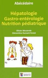 Hépatologie Gastro-entérologie Nutrition pédiatrique